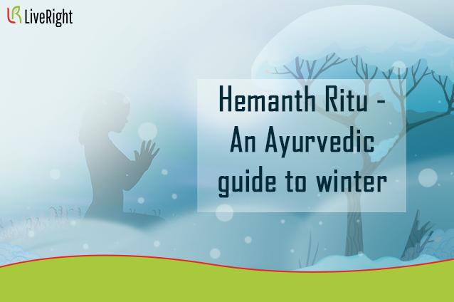 Hemant Ritu- An Ayurvedic guide to the winter season: